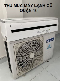Mua Bán máy lạnh cũ quận 10