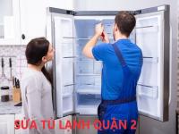 Sửa tủ lạnh tại nhà quận 2, nạp gas tủ lạnh uy tín